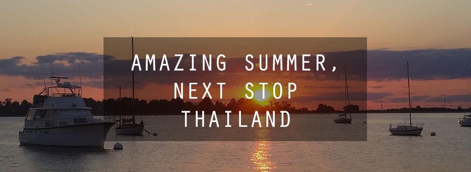 Amazing Summer, Next Stop Thailand!