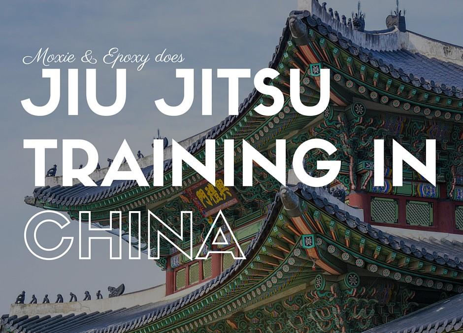 Next Adventure: Gracie Jiu Jitsu in China!